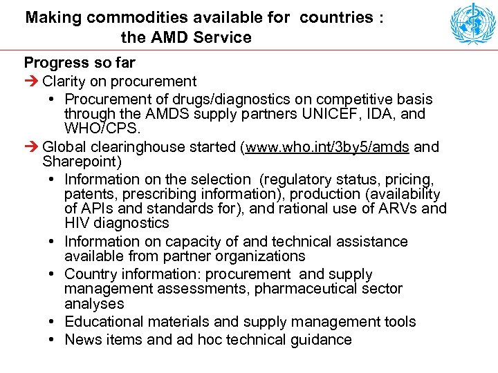Making commodities available for countries : the AMD Service Progress so far Ú Clarity
