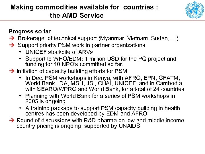Making commodities available for countries : the AMD Service Progress so far Ú Brokerage