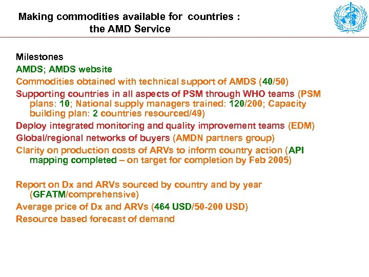 Making commodities available for countries : the AMD Service Milestones AMDS; AMDS website Commodities