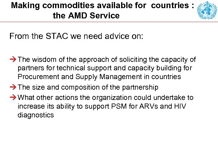 Making commodities available for countries : the AMD Service From the STAC we need