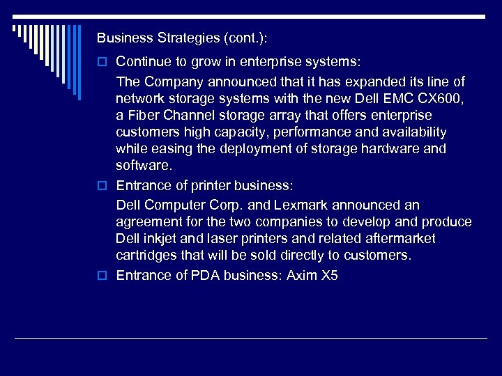Business Strategies (cont. ): o Continue to grow in enterprise systems: The Company announced