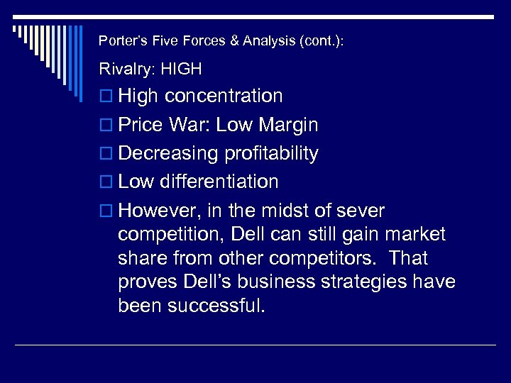 Porter's Five Forces & Analysis (cont. ): Rivalry: HIGH o High concentration o Price