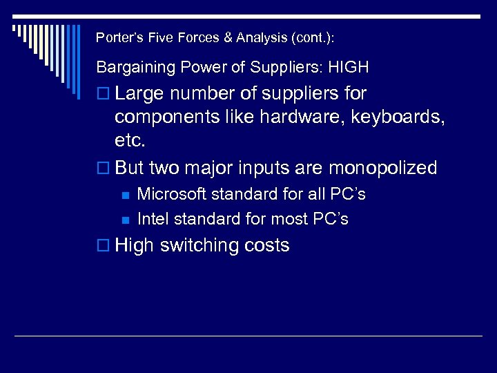 Porter's Five Forces & Analysis (cont. ): Bargaining Power of Suppliers: HIGH o Large