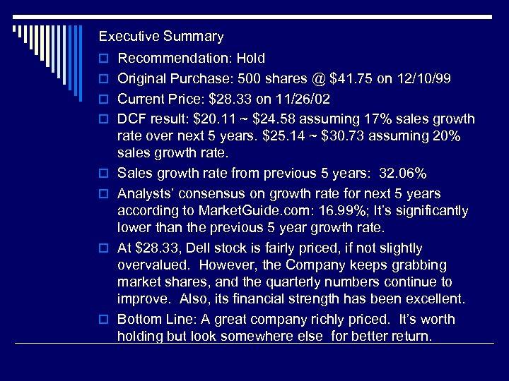 Executive Summary o Recommendation: Hold o Original Purchase: 500 shares @ $41. 75 on