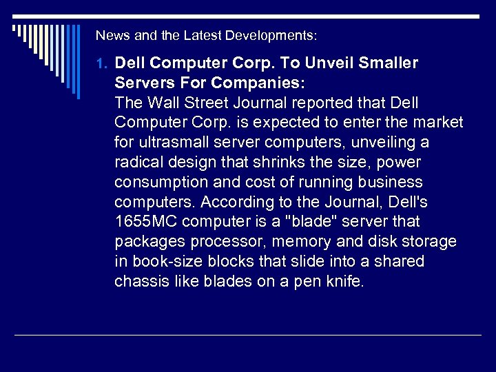 News and the Latest Developments: 1. Dell Computer Corp. To Unveil Smaller Servers For