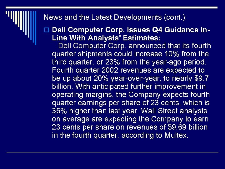 News and the Latest Developments (cont. ): o Dell Computer Corp. Issues Q 4