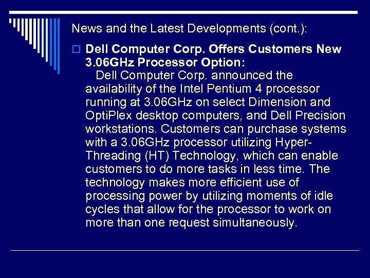 News and the Latest Developments (cont. ): o Dell Computer Corp. Offers Customers New