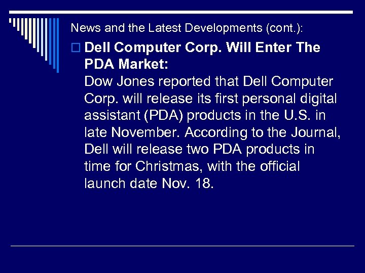 News and the Latest Developments (cont. ): o Dell Computer Corp. Will Enter The