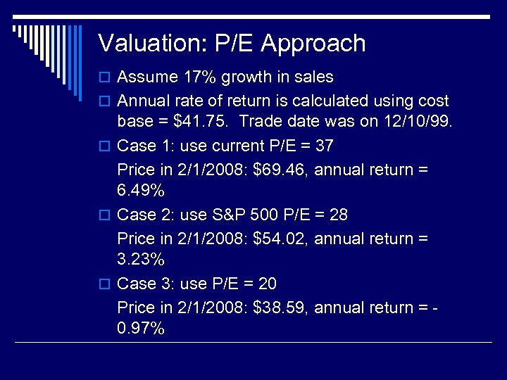 Valuation: P/E Approach o Assume 17% growth in sales o Annual rate of return
