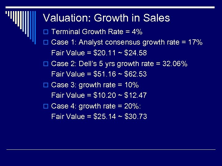 Valuation: Growth in Sales o Terminal Growth Rate = 4% o Case 1: Analyst