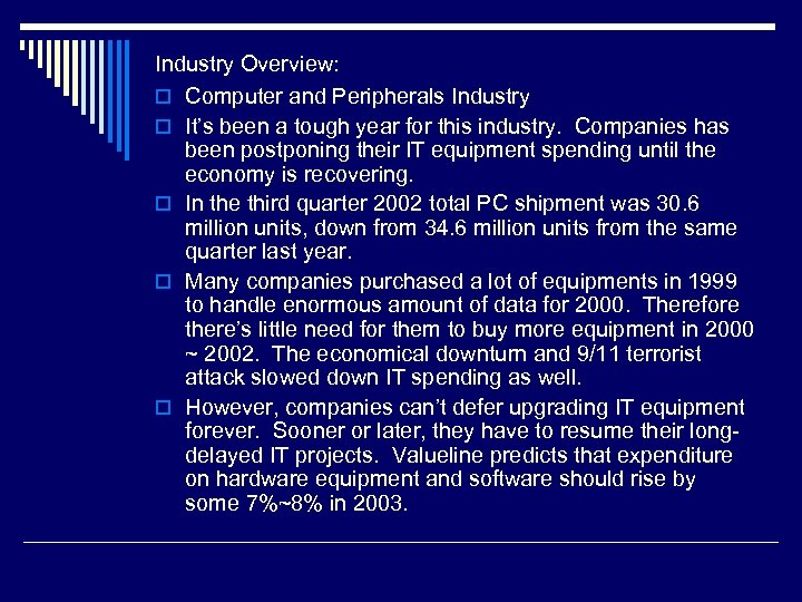 Industry Overview: o Computer and Peripherals Industry o It's been a tough year for