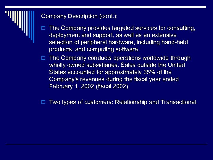 Company Description (cont. ): o The Company provides targeted services for consulting, deployment and
