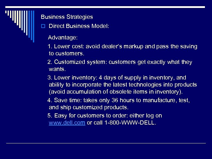Business Strategies o Direct Business Model: Advantage: 1. Lower cost: avoid dealer's markup and