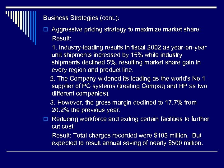 Business Strategies (cont. ): o Aggressive pricing strategy to maximize market share: Result: 1.