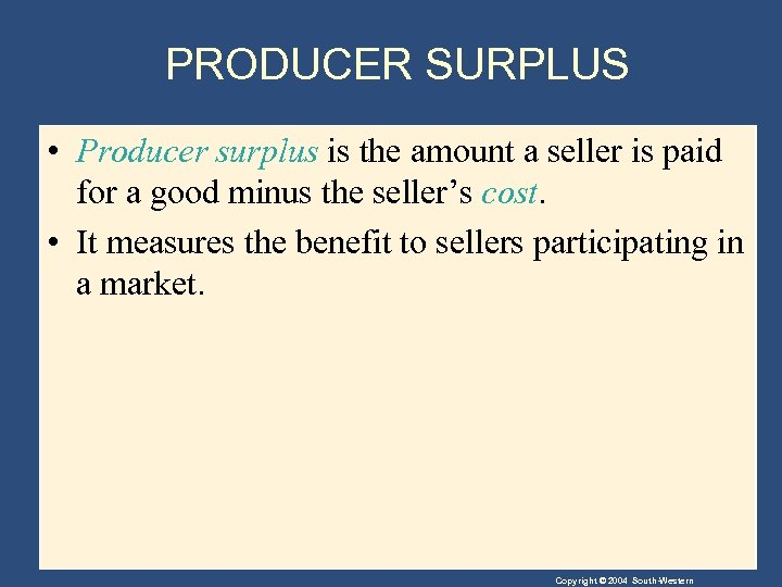 PRODUCER SURPLUS • Producer surplus is the amount a seller is paid for a