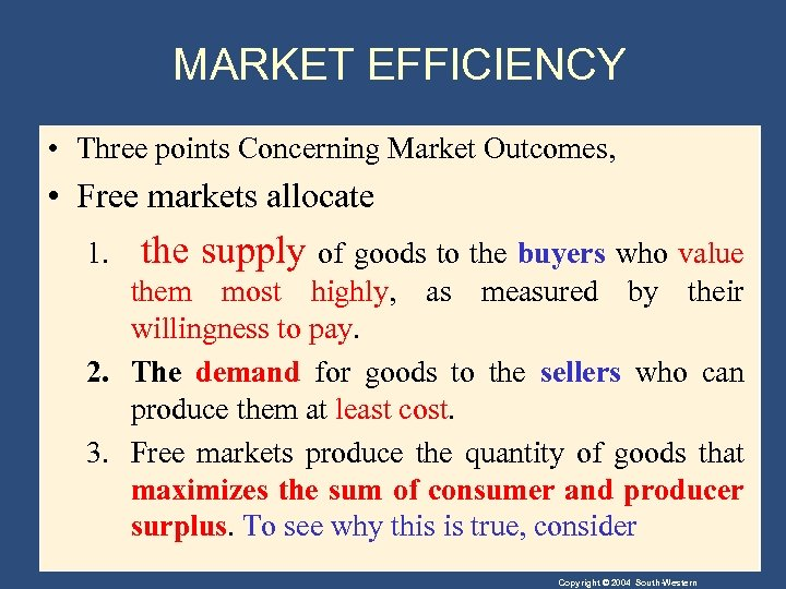 MARKET EFFICIENCY • Three points Concerning Market Outcomes, • Free markets allocate 1. the