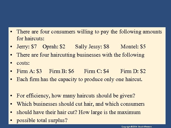 • There are four consumers willing to pay the following amounts for haircuts: