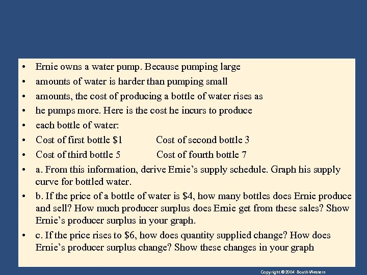 • • Ernie owns a water pump. Because pumping large amounts of water