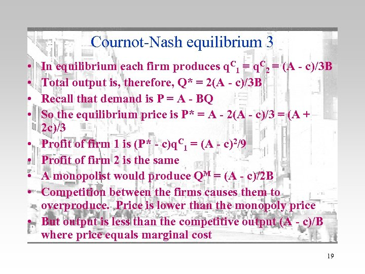 Cournot-Nash equilibrium 3 • • • In equilibrium each firm produces q. C 1