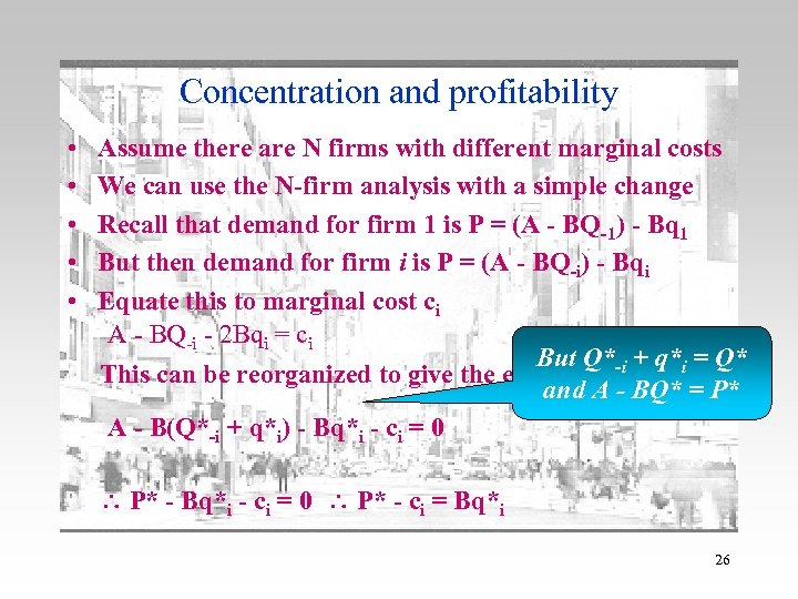 Concentration and profitability • • • Assume there are N firms with different marginal
