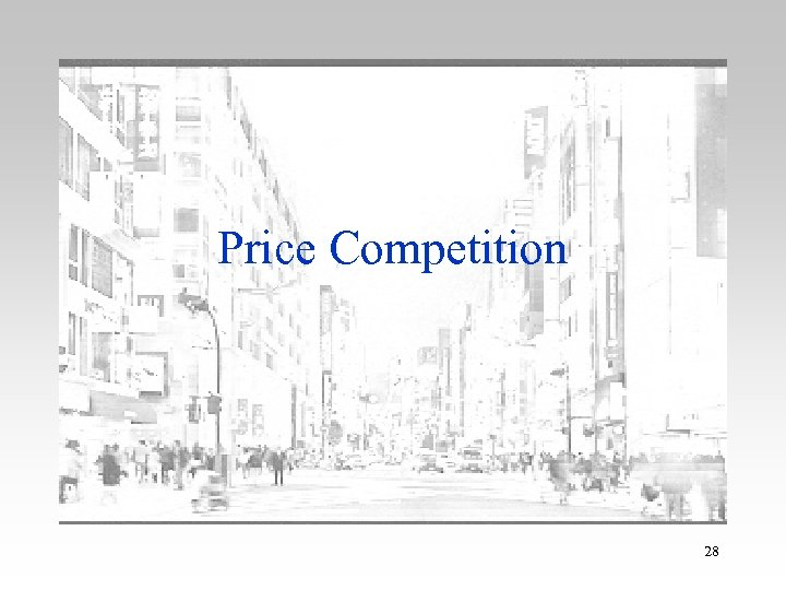 Price Competition 28