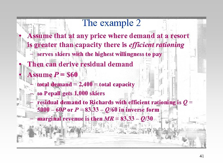 The example 2 • Assume that at any price where demand at a resort