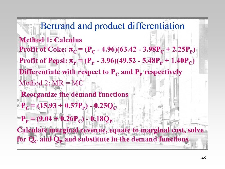 Bertrand product differentiation Method 1: Calculus Profit of Coke: p. C = (PC -
