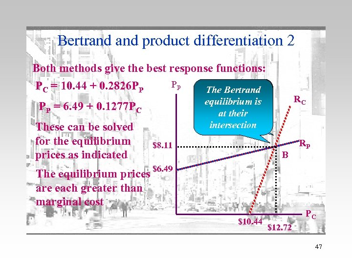 Bertrand product differentiation 2 Both methods give the best response functions: PC = 10.