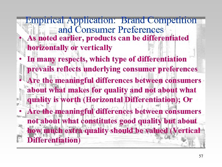 Empirical Application: Brand Competition and Consumer Preferences • As noted earlier, products can be