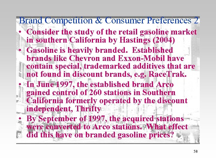 Brand Competition & Consumer Preferences 2 • Consider the study of the retail gasoline