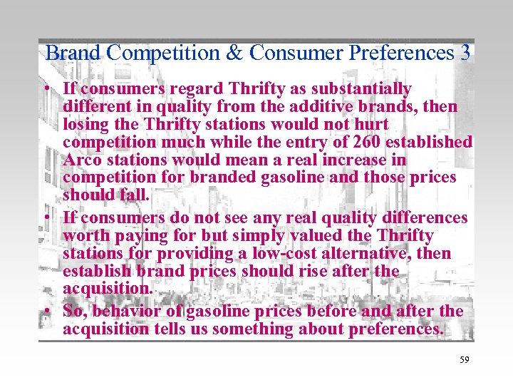 Brand Competition & Consumer Preferences 3 • If consumers regard Thrifty as substantially different