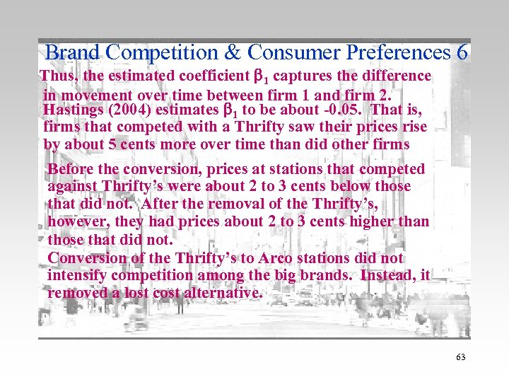 Brand Competition & Consumer Preferences 6 Thus, the estimated coefficient 1 captures the difference
