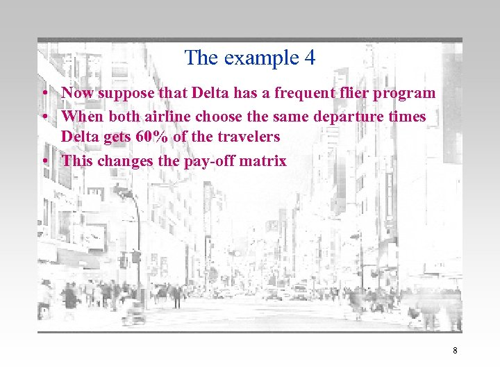 The example 4 • Now suppose that Delta has a frequent flier program •