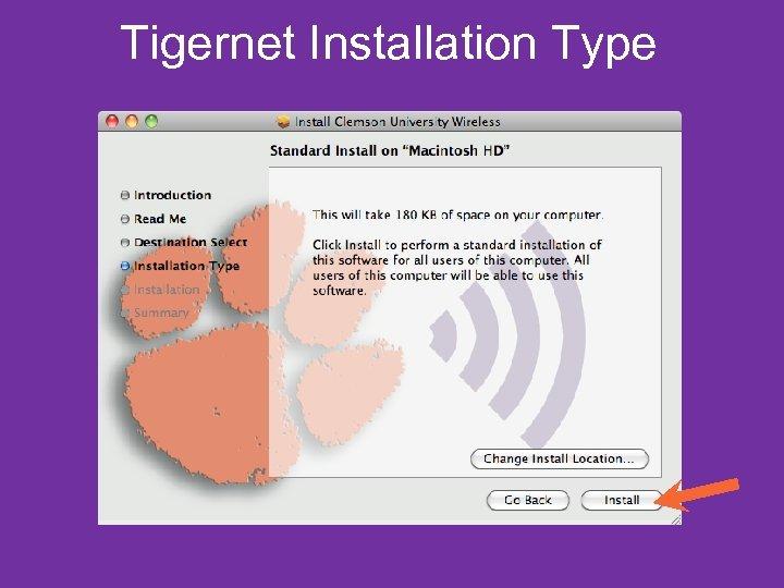 Tigernet Installation Type