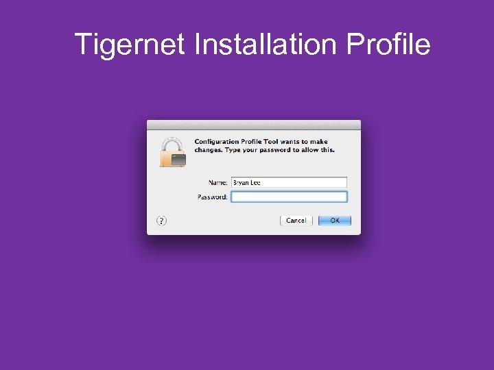 Tigernet Installation Profile