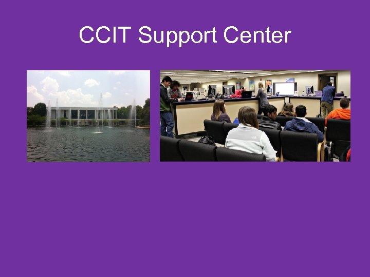 CCIT Support Center