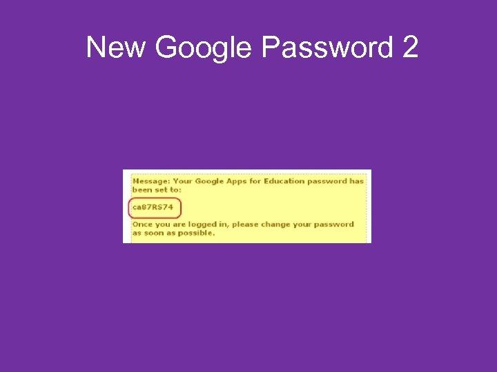 New Google Password 2