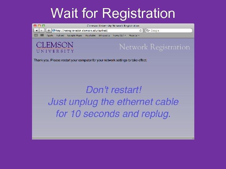 Wait for Registration