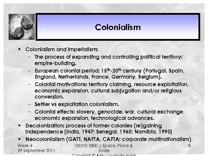 Colonialism • Colonialism and imperialism: – The process of expanding and controlling political territory: