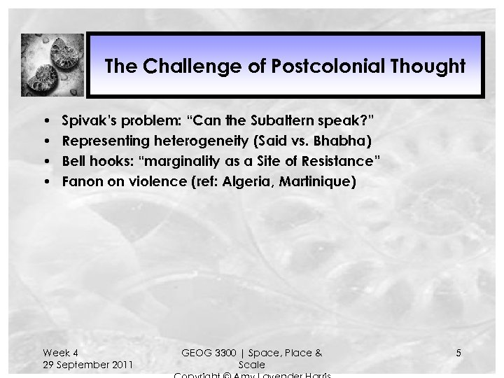 """The Challenge of Postcolonial Thought • • Spivak's problem: """"Can the Subaltern speak? """""""