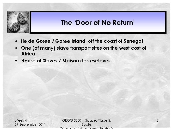 The 'Door of No Return' • Ile de Goree / Goree Island, off the