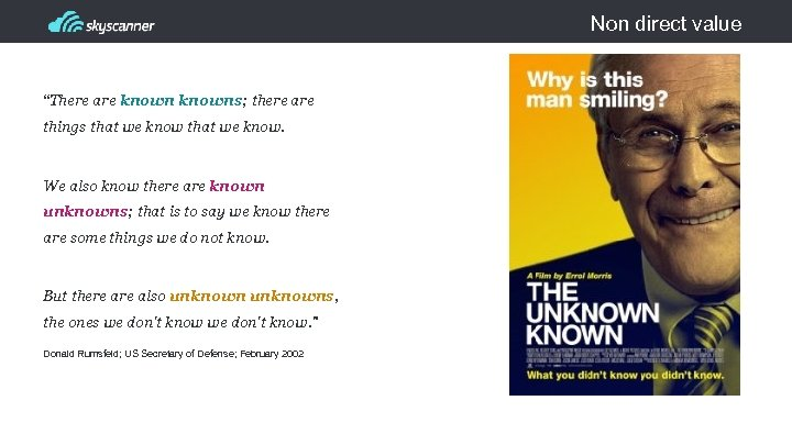 "Non direct value ""There are knowns; there are things that we know. We also"
