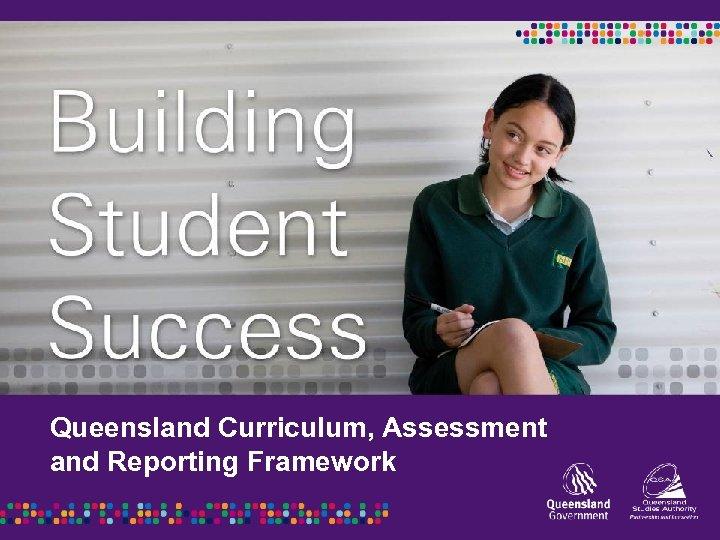 Queensland Curriculum, Assessment and Reporting Framework