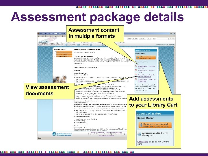 Assessment package details Assessment content in multiple formats View assessment documents Add assessments to
