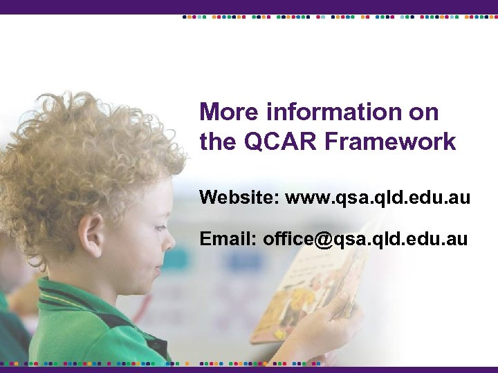 More information on the QCAR Framework Website: www. qsa. qld. edu. au Email: office@qsa.