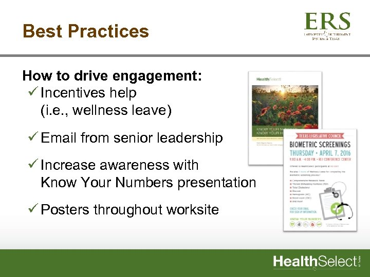 Best Practices How to drive engagement: ü Incentives help (i. e. , wellness leave)