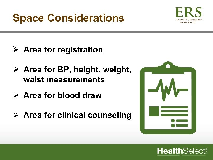 Space Considerations Ø Area for registration Ø Area for BP, height, waist measurements Ø