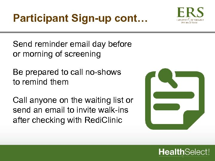 Participant Sign-up cont… Send reminder email day before or morning of screening Be prepared