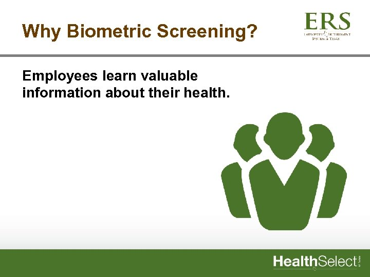 Why Biometric Screening? Employees learn valuable information about their health.