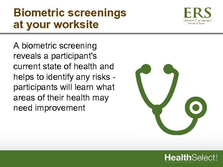 Biometric screenings at your worksite A biometric screening reveals a participant's current state of